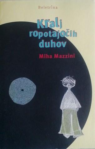 Kralj ropotajočih duhov by Miha Mazzini