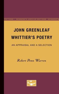 John Greenleaf Whittier's Poetry: An Appraisal and a Selection by Robert Penn Warren