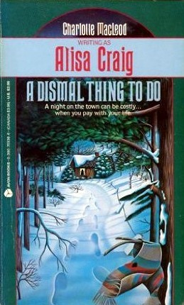 A Dismal Thing to Do by Alisa Craig, Charlotte MacLeod