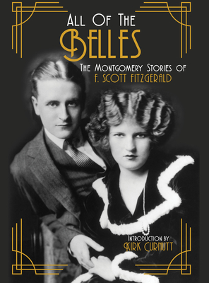 All of the Belles: The Montgomery Stories of F. Scott Fitzgerald by F. Scott Fitzgerald