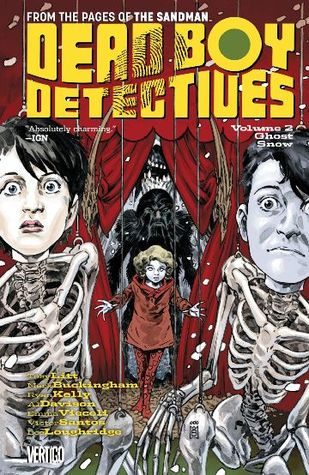 Dead Boy Detectives, Volume 2: Ghost Snow by Mark Buckingham, Ryan Kelly, Toby Litt