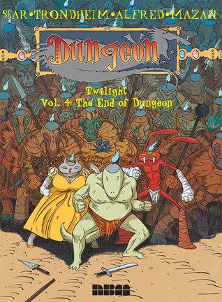 The End of Dungeon by Alfred, Joann Sfar, Lewis Trondheim, Mazan