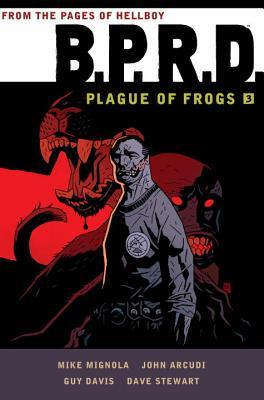 B.P.R.D.: Plague of Frogs 3 by Mike Mignola, Dave Stewart, Guy Davis, John Arcudi