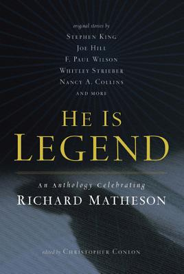 He Is Legend: An Anthology Celebrating Richard Matheson by