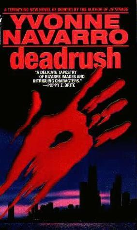 Deadrush by Yvonne Navarro