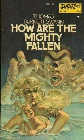 How Are the Mighty Fallen by Thomas Burnett Swann
