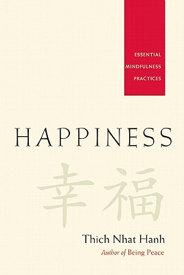 Happiness: Essential Mindfulness Practices by Thich Nhat Hanh