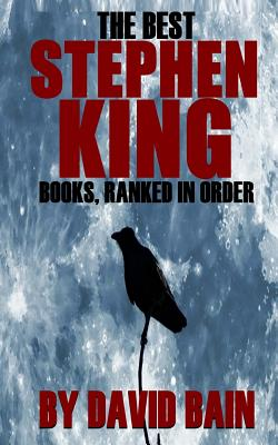The Best Stephen King Books, Ranked in Order by David Bain
