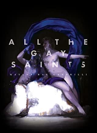All the Gay Saints by Kayleb Rae Candrilli