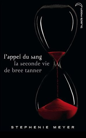 L'appel du sang - la seconde vie de Bree Tanner by Stephenie Meyer