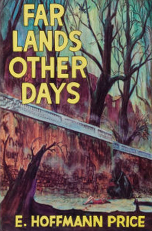Far Lands, Other Days by E. Hoffmann Price, George Evans
