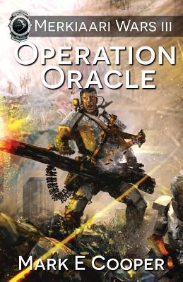 Operation Oracle: Merkiaari Wars by Mark E. Cooper