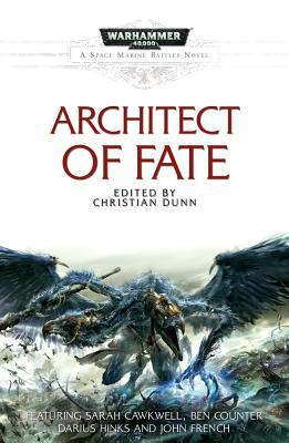 Architect of Fate by John French, Ben Counter, Sarah Cawkwell, Darius Hinks, Christian Dunn