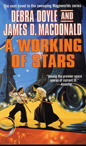 A Working of Stars by James D. Macdonald, Debra Doyle