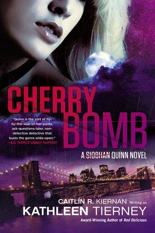 Cherry Bomb by Kathleen Tierney, Caitlín R. Kiernan