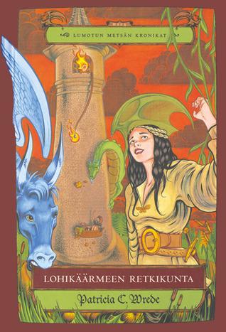 Lohikäärmeen retkikunta by Patricia C. Wrede, Susanna Paarma