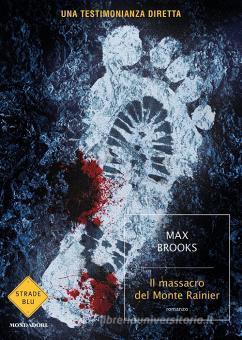 Il massacro del Monte Rainier by Max Brooks