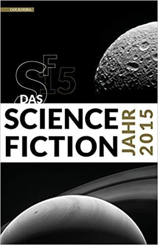 Das Science Fiction Jahr 2015 by Hannes Riffel, Sascha Mamczak