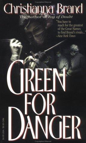 Green for Danger by Christianna Brand