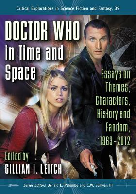 Doctor Who in Time and Space: Essays on Themes, Characters, History and Fandom, 1963-2012 by Janet Brennan Croft, J.M. Frey, C.W. Sullivan III, Donald E. Palumbo, Racheline Maltese, Gillian I. Leitch, Dunja M. Mohr