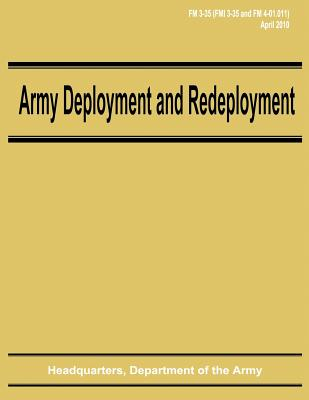 Army Deployment and Redeployment (FM 3-35) by Department Of the Army