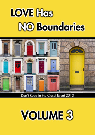 Love Has No Boundaries Anthology: Volume 3 by Jane Davitt, Chris Cox, Gil Cole, William Cooper, Myka Ramos, Kim Dare, Missouri Dalton, Eden Connor, Stephen del Mar, Nicole Dennis, Gabbo De La Parra