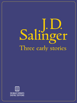 Three Early Stories by J.D. Salinger