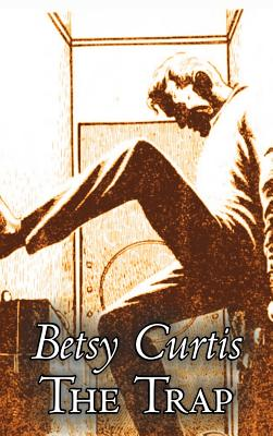 The Trap by Betsy Curtis, Science Fiction, Fantasy by Betsy Curtis