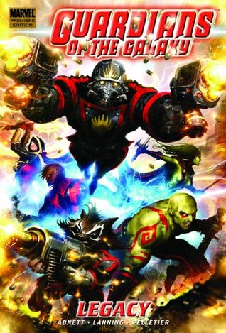 Guardians of the Galaxy, Volume 1: Legacy by Dan Abnett, Paul Pelletier, Andy Lanning