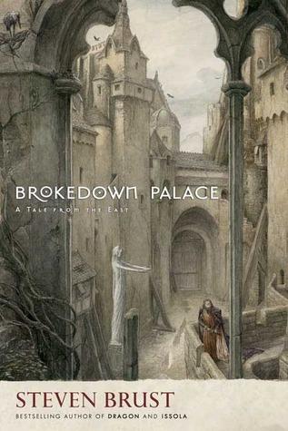 Brokedown Palace by Steven Brust