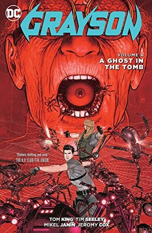 Grayson, Volume 4: A Ghost in the Tomb by Tom King, Jeromy Cox, Mikel Janín, Tim Seeley