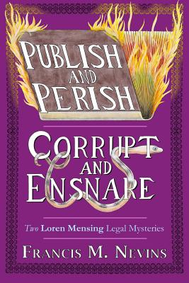Publish and Perish/Corrupt and Ensnare by Francis M. Nevins
