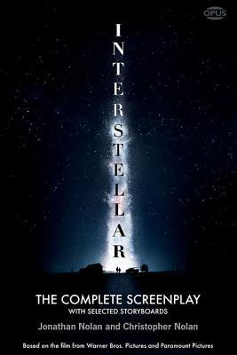 Interstellar: The Complete Screenplay with Selected Storyboards by Christopher J. Nolan, Jonathan Nolan
