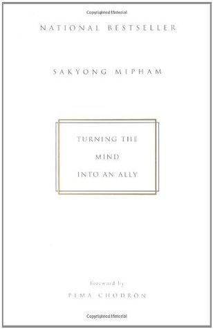 Turning the Mind Into an Ally by Sakyong Mipham, Pema Chödrön
