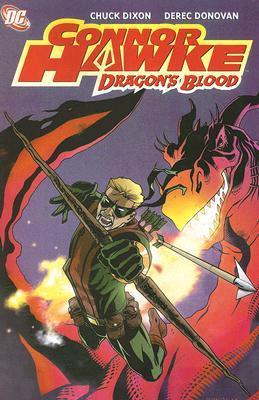 Connor Hawke: Dragon's Blood by Chuck Dixon, Derec Donovan
