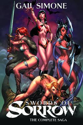 Swords of Sorrow: The Complete Saga by Gail Simone, Nancy A. Collins, Erica Schultz, G. Willow Wilson, Mairghread Scott, Leah Moore