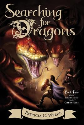Searching for Dragons, Volume 2: The Enchanted Forest Chronicles, Book Two by Patricia C. Wrede