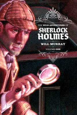 The Wild Adventures of Sherlock Holmes by Will Murray