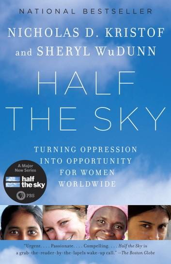 Half the Sky: How to Change the World by Sheryl WuDunn, Nicholas D. Kristof