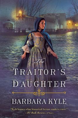 The Traitor's Daughter by Barbara Kyle