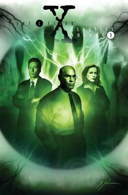 The X-Files Classics, Volume 3 by Josef Rubinstein, Gordon Purcell, John Rozum, Charlie Adlard, Kevin J. Anderson
