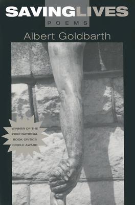 Saving Lives: Poems by Albert Goldbarth
