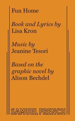 Fun Home: The Musical by Jeanine Tesori, Lisa Kron
