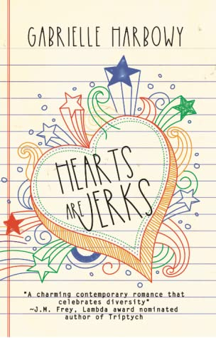 Hearts Are Jerks by Gabrielle Harbowy