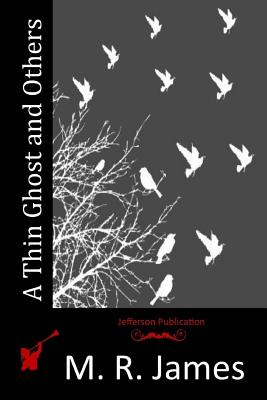 A Thin Ghost and Others by M. R. James