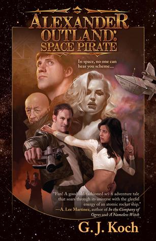 Alexander Outland: Space Pirate by G.J. Koch