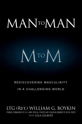 Man to Man: Rediscovering Masculinity in a Challenging World by Boykin
