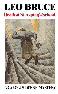 Death at St. Asprey's School: A Carolus Deene Mystery by Leo Bruce