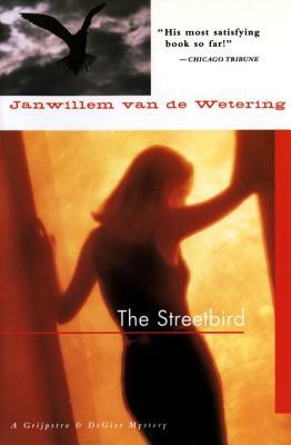 The Streetbird by Janwillem Van De Wetering