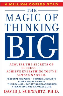 Magic of Thinking Big by David Schwartz